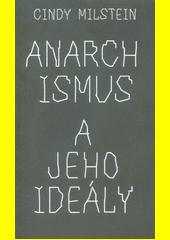 Anarchismus a jeho ideály  (odkaz v elektronickém katalogu)