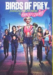 Birds of Prey : podivuhodná proměna Harley Quinn  (odkaz v elektronickém katalogu)