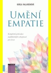 Umění empatie : kompletní průvodce nejdůležitější schopností pro život  (odkaz v elektronickém katalogu)
