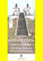Křížová cesta Ostré u Úštěku s litoměřickým biskupem Mons. Janem Baxantem (odkaz v elektronickém katalogu)