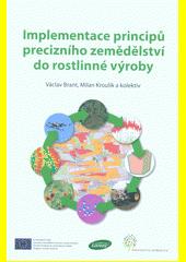 Implementace principů precizního zemědělství do rostlinné výroby  (odkaz v elektronickém katalogu)