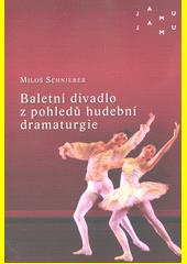 Baletní divadlo z pohledů hudební dramaturgie : vybrané kapitoly z dějin původní baletní hudby 20. století  (odkaz v elektronickém katalogu)