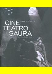 Cine teatro Saura : putování filmovým dílem Carlose Saury  (odkaz v elektronickém katalogu)
