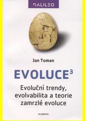 Evoluce³ : evoluční trendy, evolvabilita a teorie zamrzlé evoluce  (odkaz v elektronickém katalogu)