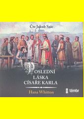 Poslední láska císaře Karla  (odkaz v elektronickém katalogu)