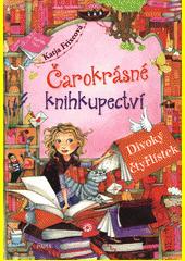 Čarokrásné knihkupectví. Divoký čtyřlístek  (odkaz v elektronickém katalogu)