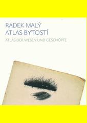 Atlas bytostí = Atlas der Wesen und Geschöpfe  (odkaz v elektronickém katalogu)