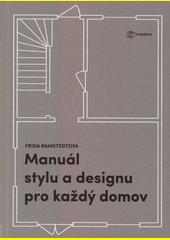 Manuál stylu a designu pro každý domov  (odkaz v elektronickém katalogu)
