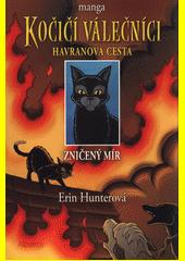 Kočičí válečníci : havranova cesta. Zničený mír  (odkaz v elektronickém katalogu)