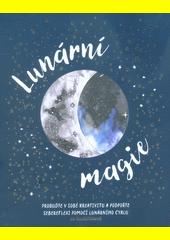 Lunární magie : probuďte v sobě kreativitu a podpořte sebereflexi pomocí lunárního cyklu  (odkaz v elektronickém katalogu)
