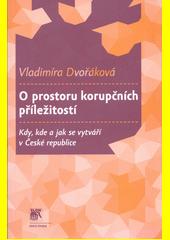 O prostoru korupčních příležitostí : kdy, kde a jak se vytváří v České republice  (odkaz v elektronickém katalogu)