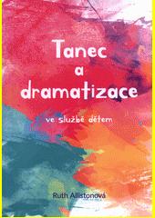 Tanec a dramatizace ve službě dětem  (odkaz v elektronickém katalogu)