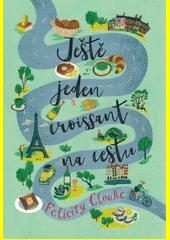 Ještě jeden croissant na cestu  (odkaz v elektronickém katalogu)