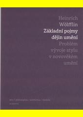 Základní pojmy dějin umění : problém vývoje stylu v novověkém umění  (odkaz v elektronickém katalogu)