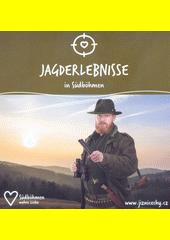 Jagderlebnisse in Südböhmen  (odkaz v elektronickém katalogu)
