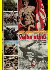 Válka stínů : boje na ostrově Nová Guinea 1942-1943  (odkaz v elektronickém katalogu)