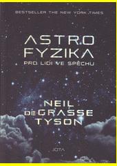 Astrofyzika pro lidi ve spěchu  (odkaz v elektronickém katalogu)