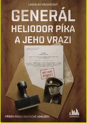 Generál Heliodor Píka a jeho vrazi  (odkaz v elektronickém katalogu)