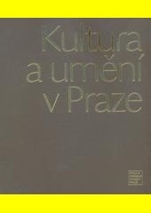 Kultura a umění v Praze  (odkaz v elektronickém katalogu)