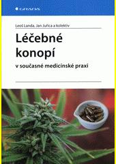 Léčebné konopí v současné medicínské praxi  (odkaz v elektronickém katalogu)