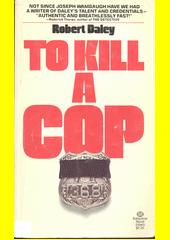 To kill a cop  (odkaz v elektronickém katalogu)