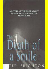 The death of a smile  (odkaz v elektronickém katalogu)