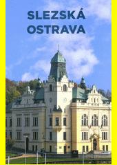 Slezská Ostrava  (odkaz v elektronickém katalogu)