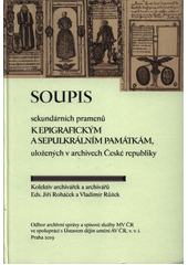 Soupis sekundárních pramenů k epigrafickým a sepulkrálním památkám, uložených v archivech České republiky  (odkaz v elektronickém katalogu)