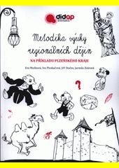 Metodika výuky regionálních dějin na příkladu Plzeňského kraje  (odkaz v elektronickém katalogu)