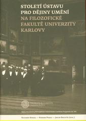 Století Ústavu pro dějiny umění na Filozofické fakultě Univerzity Karlovy  (odkaz v elektronickém katalogu)
