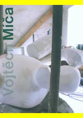 Vojtěch Míča : gesto, otisk, paměť  (odkaz v elektronickém katalogu)