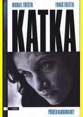 Katka : příběh narkomanky  (odkaz v elektronickém katalogu)