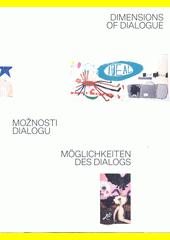 Možnosti dialogu = Möglichkeiten des Dialogs = Dimensions of dialogue  (odkaz v elektronickém katalogu)