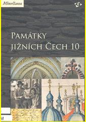 Památky jižních Čech. 10  (odkaz v elektronickém katalogu)