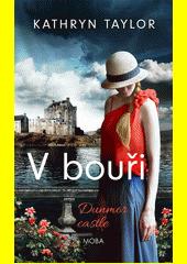 Dunmor Castle. V bouři  (odkaz v elektronickém katalogu)