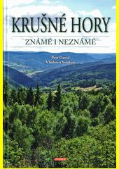 Krušné hory známé i neznámé  (odkaz v elektronickém katalogu)