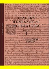 Italská renesanční literatura : antologie. Svazek 1  (odkaz v elektronickém katalogu)