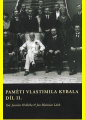 Paměti Vlastimila Kybala. Díl II.  (odkaz v elektronickém katalogu)