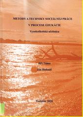 Metódy a techniky sociálnej práce v procese edukácie : vysokoškolská učebnica  (odkaz v elektronickém katalogu)