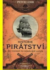 Historie pirátství : od Vikingů po somálské lupiče  (odkaz v elektronickém katalogu)