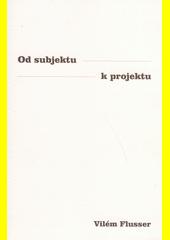 Od subjektu k projektu  (odkaz v elektronickém katalogu)