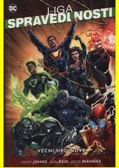 Liga spravedlnosti. Kniha pátá, Věční hrdinové  (odkaz v elektronickém katalogu)