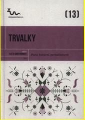 Trvalky : plané, kulturní, permakulturní (odkaz v elektronickém katalogu)