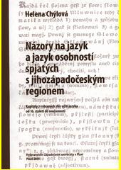 Názory na jazyk a jazyk osobností spjatých s jihozápadočeským regionem : kapitoly z vybraných sfér užití jazyka od 16. století do současnosti  (odkaz v elektronickém katalogu)