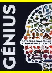 Génius : encyklopedie plná informací a zábavně naučných kvízů  (odkaz v elektronickém katalogu)