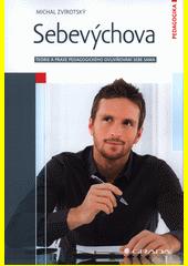 Sebevýchova : teorie a praxe pedagogického ovlivňování sebe sama  (odkaz v elektronickém katalogu)