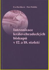 Intronizace královéhradeckých biskupů v 17. a 18. století  (odkaz v elektronickém katalogu)
