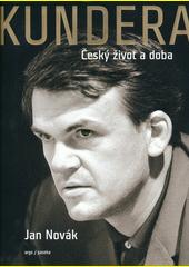 Kundera : český život a doba  (odkaz v elektronickém katalogu)