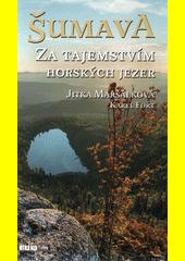 Šumava : za tajemtvím horských jezer  (odkaz v elektronickém katalogu)