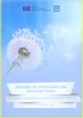 Sborník ke Světovému dni sociální práce : Proměny hodnot a limitů sociální práce : 17. března 2020 (odkaz v elektronickém katalogu)